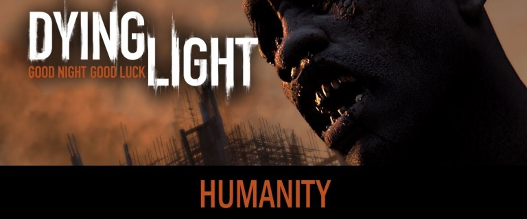 New Dying Light trailer shows us the meaning of being human